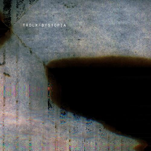 TRDLX   Dystopia (Voxxov Records) - CD