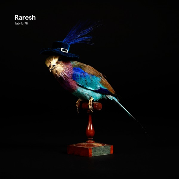 Fabric 78: Raresh – Various artists – ( Fabric Records)