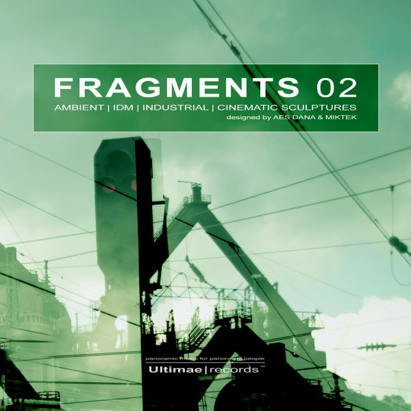 AES DANA & MIKTEK | Fragments 02 –  Ultimae Records