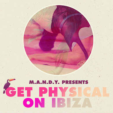 M.A.N.D.Y Presents Get Physical on Ibiza | Various Artists