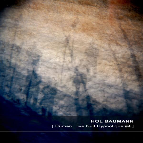 HOL BAUMANN | Human live Nuit Hypnotique #4 – 16bit (Ultimae Records)
