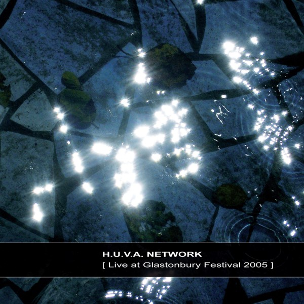 H.U.V.A. NETWORK | Live at Glastonbury Festival – Download 16bit (Ultimae Records)
