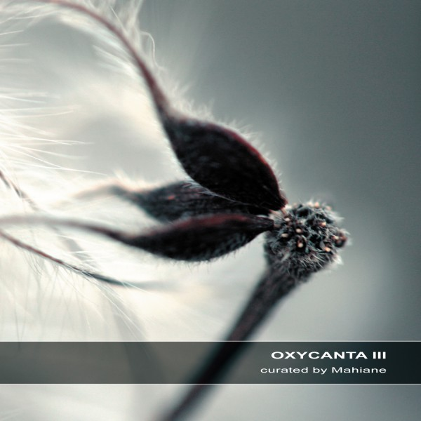 VA – Oxycana III | Curated by Mahiane – Download 16/24bit – CD (Ultimae Records)