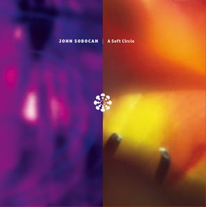 JOHN SOBOCAN – A Soft Circle (Databloem) – CD