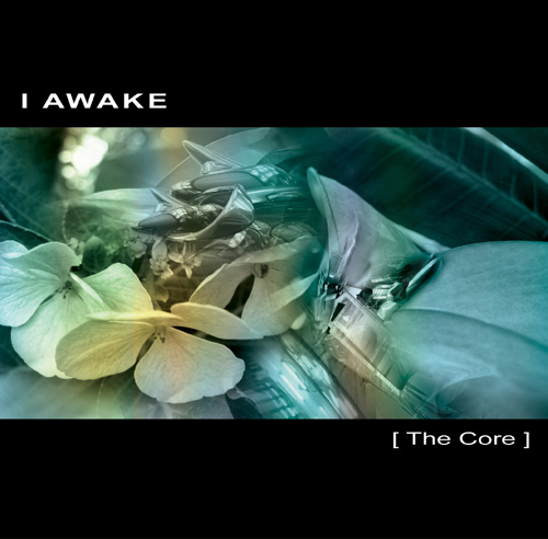 I AWAKE | The Core – Download 16/24bit – CD (Ultimae Records)