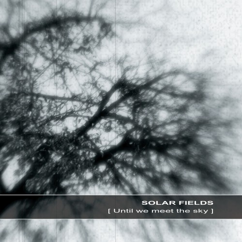 SOLAR FIELDS | Until we meet the sky - Download 16bit (Ultimae Records)