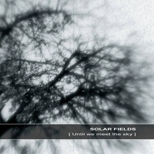 SOLAR FIELDS | Until we meet the sky – Download 16bit (Ultimae Records)