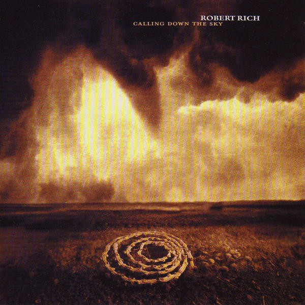 ROBERT RICH Calling Down The Sky (Soundscape) CD