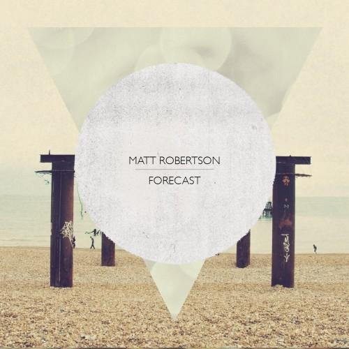 MATT ROBERTSON | Forecast (Cartesian Binary Recordings)
