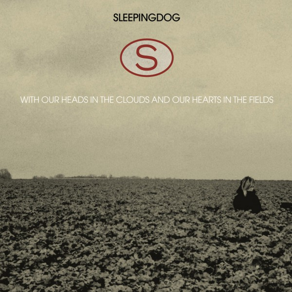 SLEEPINGDOG With our Heads in the Clouds (Gizeh Records)_the_fields
