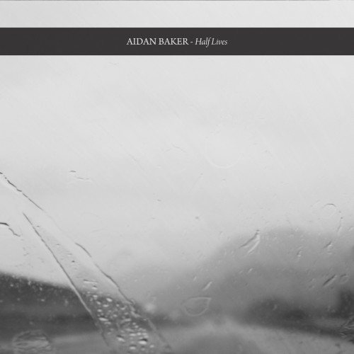 AIDAN BAKER Half Lives (Gizeh Records) | Ultimae Shop