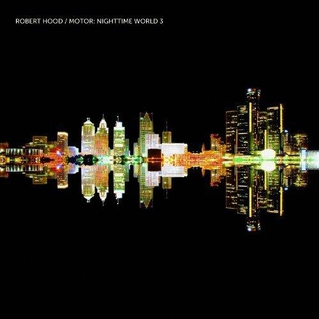 ROBERT HOOD | Motor: Nighttime World 3 – CD