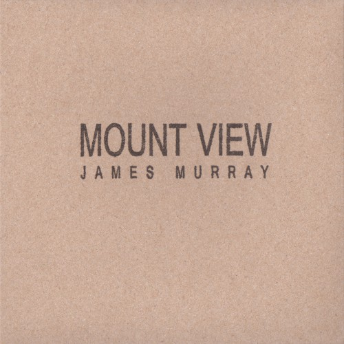 JAMES MURRAY | Mount View (Slowcraft Records) - CD