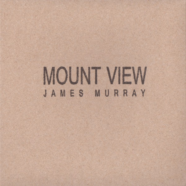 JAMES MURRAY | Mount View (Slowcraft Records) – CD