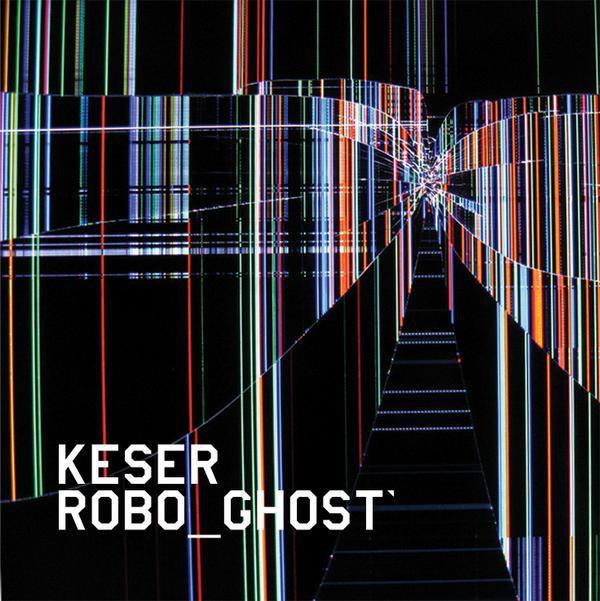 KESER Robo_Ghost (Alex Tronic Records) CD | Ultimae Shop