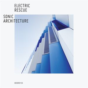 ELECTRIC RESCUE | Sonic Architecture (Bedrock Records)