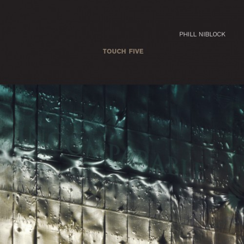 PHILL NIBLOCK | Touch Five (Touch) - CD