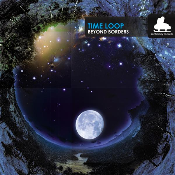 TIME LOOP BEYOND BORDERS (Sentimony Records) CD
