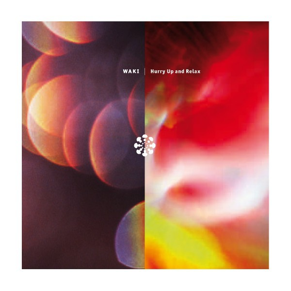 WAKI Hurry Up and Relax (Databloem) CD | Ultimae Shop